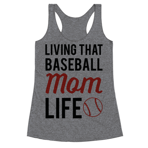 Living That Baseball Mom Life Racerback Tank Top