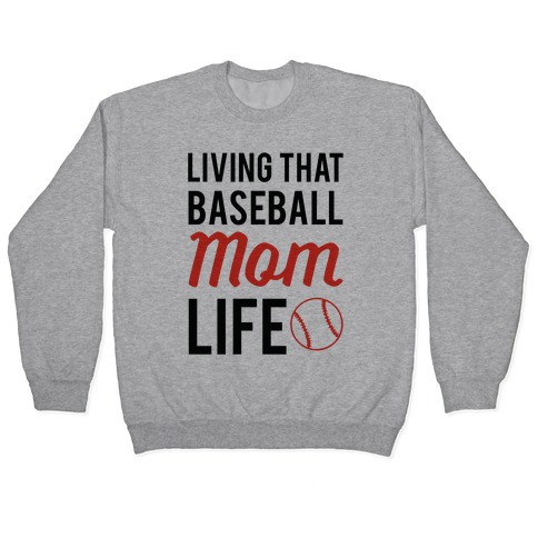 Living That Baseball Mom Life Pullover
