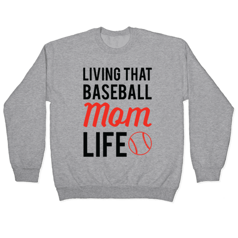 Living That Baseball Mom Life Pullover
