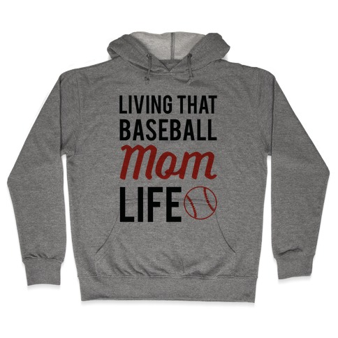 Living That Baseball Mom Life Hooded Sweatshirt