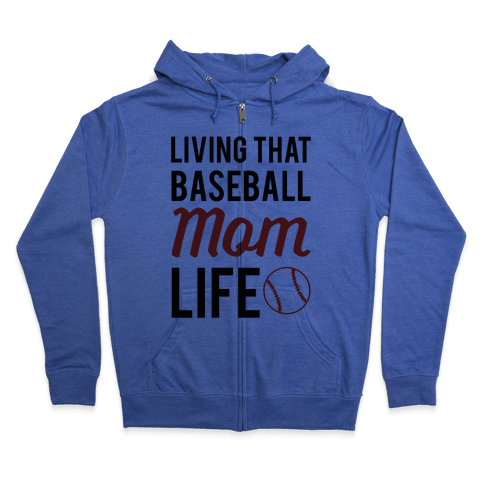Living That Baseball Mom Life Zip Hoodie