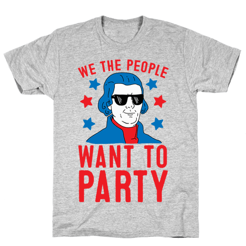We The People Want To Party (Thomas Jefferson) Mens T-Shirt