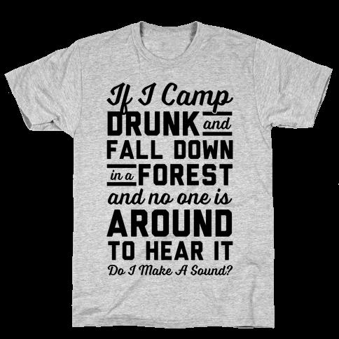 If I Camp Drunk Mens T-Shirt