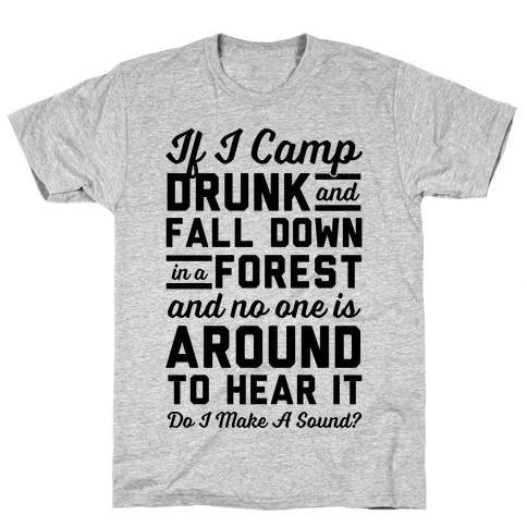 If I Camp Drunk Mens T-Shirt