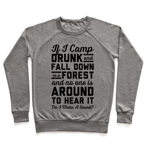 If I Camp Drunk Pullover