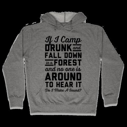 If I Camp Drunk Hooded Sweatshirt
