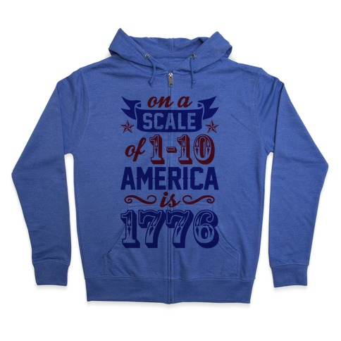 America Is 1776 Zip Hoodie