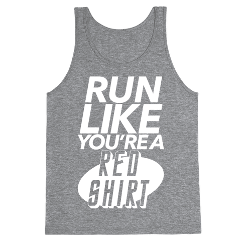 Run Like You're a Red Shirt Tank Top