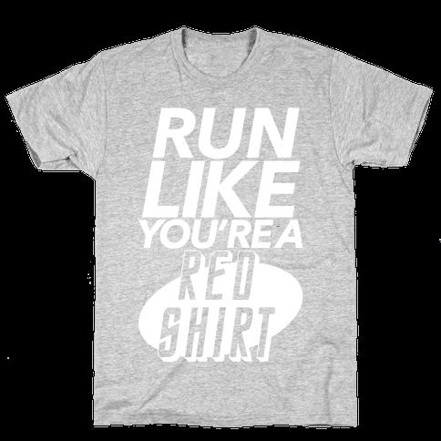 Run Like You're a Red Shirt Mens T-Shirt
