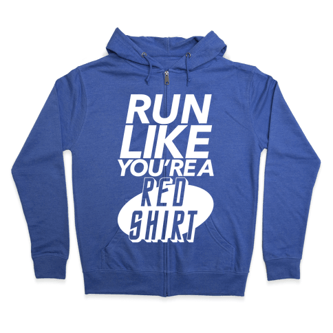Run Like You're a Red Shirt Zip Hoodie