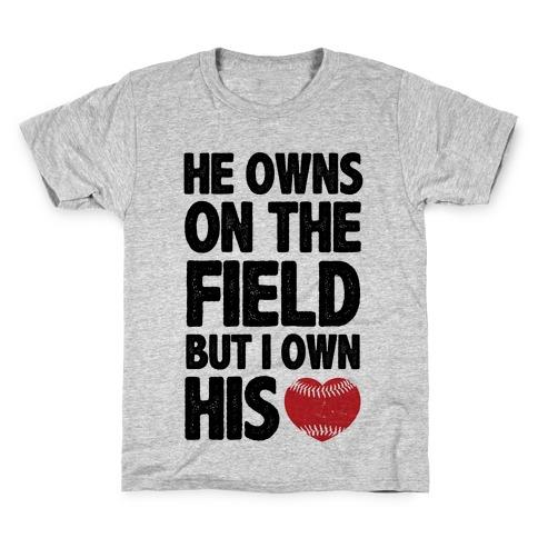 He Owns the Field (Baseball) Kids T-Shirt
