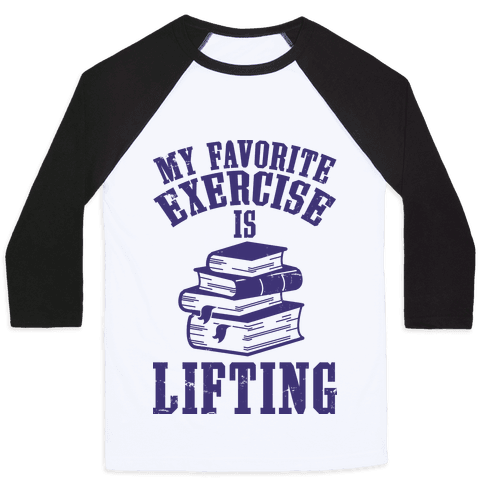 My Favorite Exercise is Lifting Books Baseball Tee