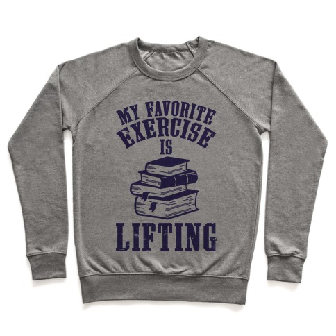 My Favorite Exercise is Lifting Books Pullover