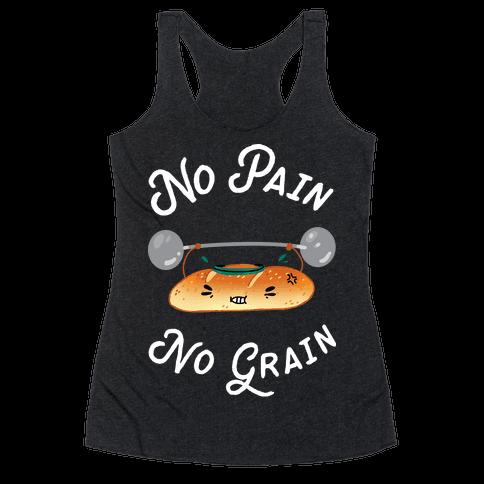 No Pain No Grain Racerback Tank Top