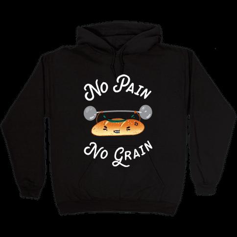 No Pain No Grain Hooded Sweatshirt