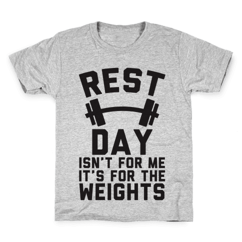 Rest Day Isn't For Me It's For The Weights Kids T-Shirt