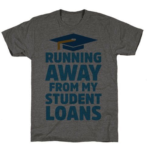 Running Away From My Student Loans