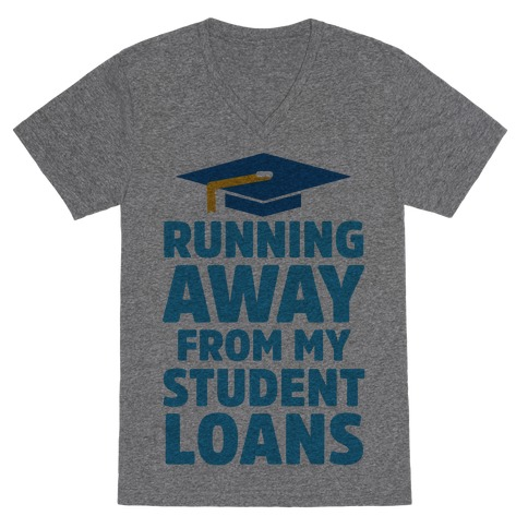 Running Away From My Student Loans V-Neck Tee Shirt