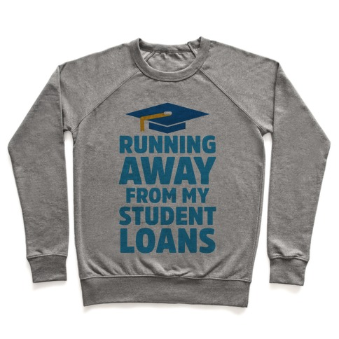 Running Away From My Student Loans Pullover