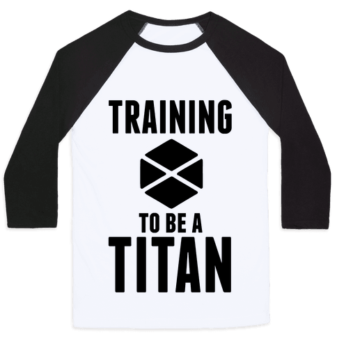 Training To Be A Titan Baseball Tee