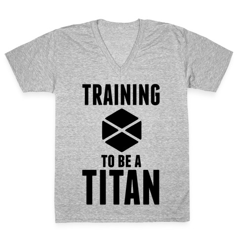 Training To Be A Titan V-Neck Tee Shirt