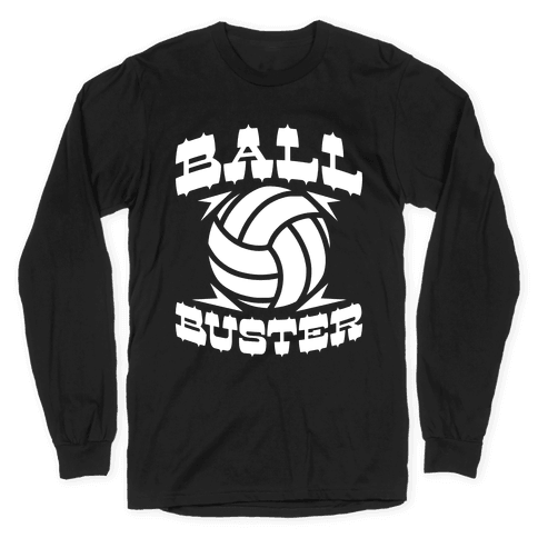 Ball Buster (Volleyball) Long Sleeve T-Shirt