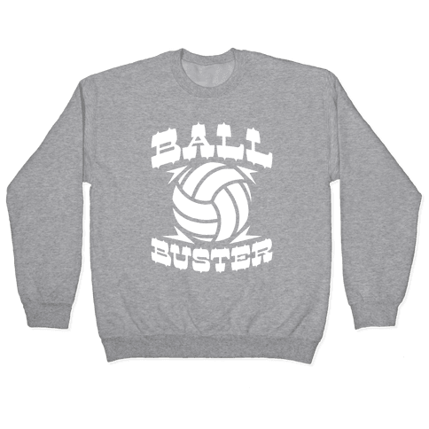 Ball Buster (Volleyball) Pullover