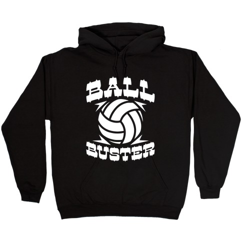 Ball Buster (Volleyball) Hooded Sweatshirt