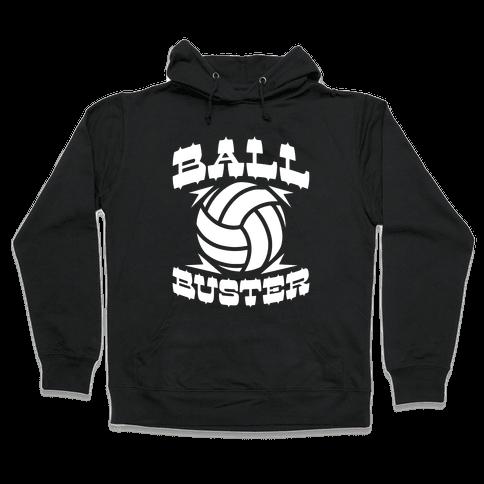 Ball Buster (Volleyball) Hooded Sweatshirt