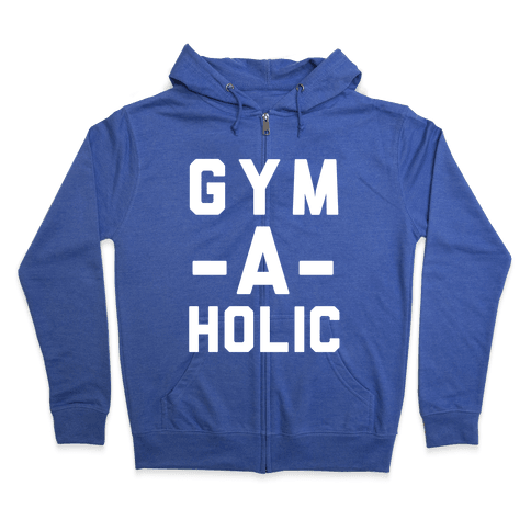 Gym-A-Holic Zip Hoodie