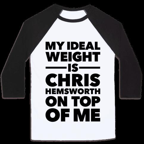 Ideal Weight (Chris Hemsworth) Baseball Tee