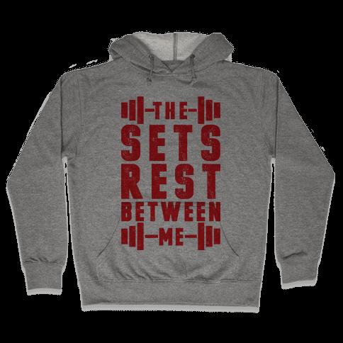 The Sets Rest Between Me Hooded Sweatshirt