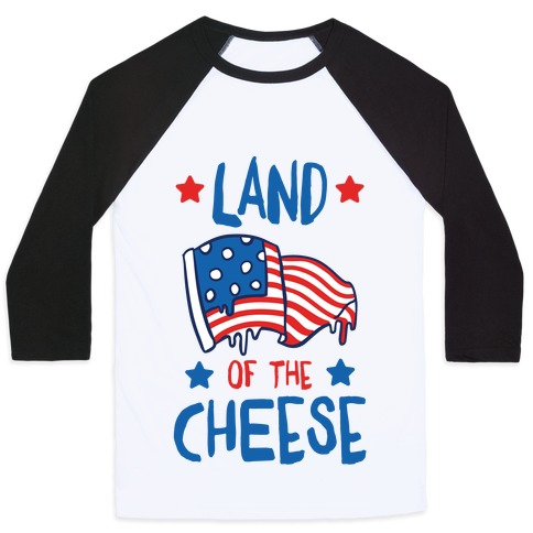 Land Of The Cheese Baseball Tee