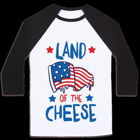 Land Of The Cheese Baseball Tee