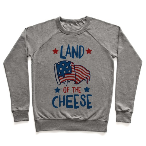 Land Of The Cheese Pullover