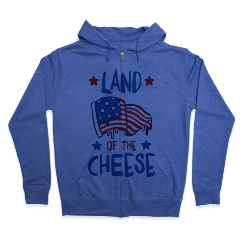 Land Of The Cheese Zip Hoodie