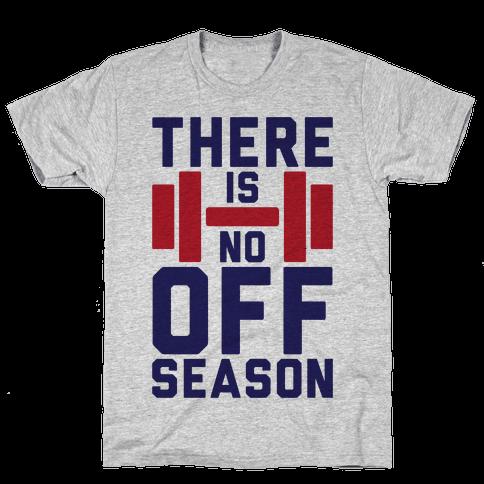 There Is No Off Season Mens T-Shirt