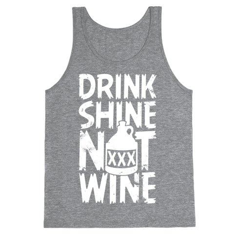 Drink Shine Not Wine Tank Top