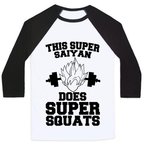This Super Saiyan Does Super Squats Baseball Tee