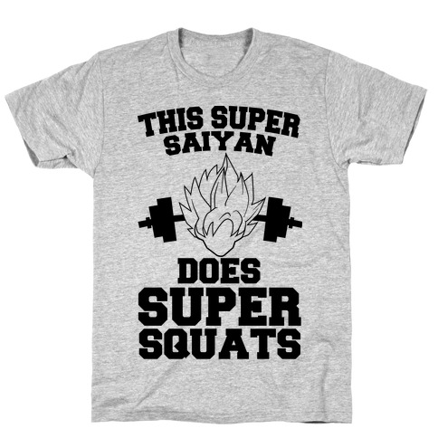 This Super Saiyan Does Super Squats Mens T-Shirt