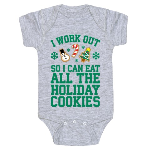 I Work Out So I Can Eat Holiday Cookies Baby Onesy