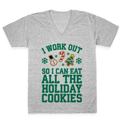 I Work Out So I Can Eat Holiday Cookies V-Neck Tee Shirt