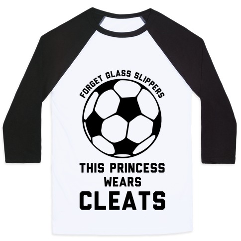 Forget Glass Slippers This Princess Wears Cleats Baseball Tee