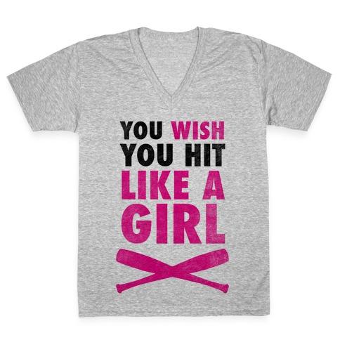 You Wish You Hit Like A Girl V-Neck Tee Shirt