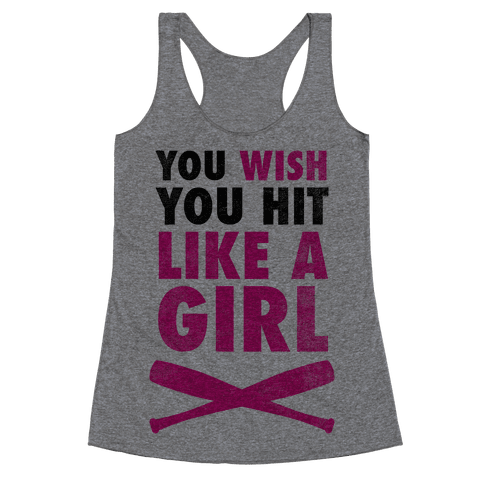You Wish You Hit Like A Girl Racerback Tank Top