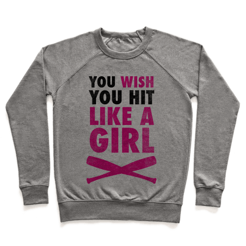 You Wish You Hit Like A Girl Pullover