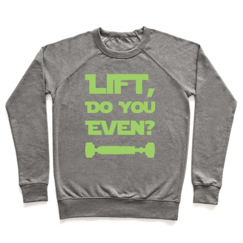 Lift, Do You Even? Pullover