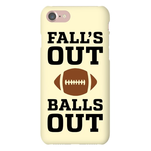 Fall's Out Balls Out Phone Case