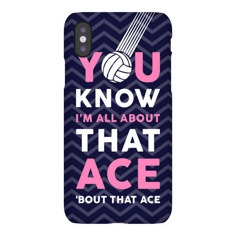 You Know I'm All About That Ace Phone Case Phone Case