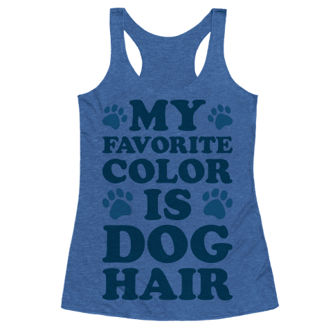 my favorite color is dog hair t shirts tank tops sweatshirts and hoodies human. Black Bedroom Furniture Sets. Home Design Ideas